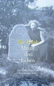 Ilse Polak und Anne Dieckhoff - Meine drei Leben. Buchtitel.