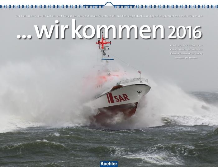 """Titelblatt des Kalenders """"… wir kommen 2016"""" über die Arbeit der Seenotretter. Foto: YPScollection, Peter Neumann"""